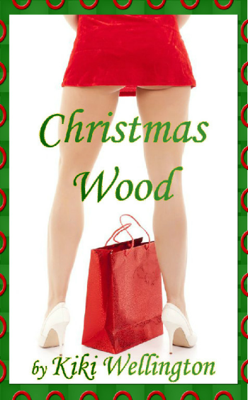 Christmas Wood by Kiki Wellington book cover