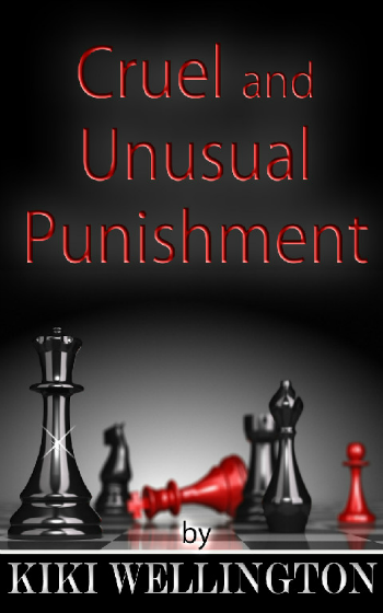 Cruel and Unusual Punishment Trilogy by Kiki Wellington book cover