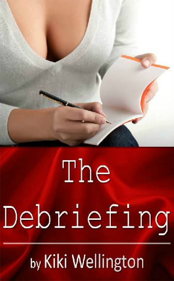 The Debriefing by Kiki Wellington book cover