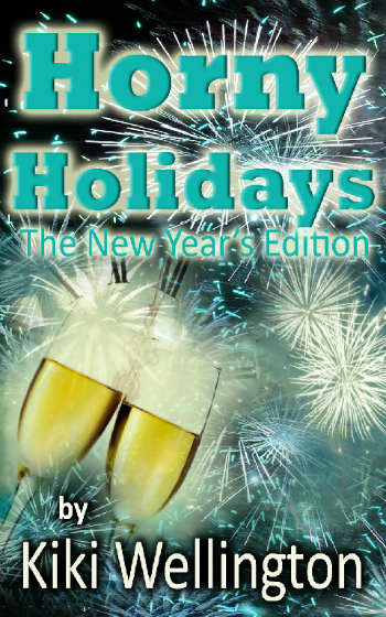 Horny Holidays - New Years Edition by Kiki Wellington book cover