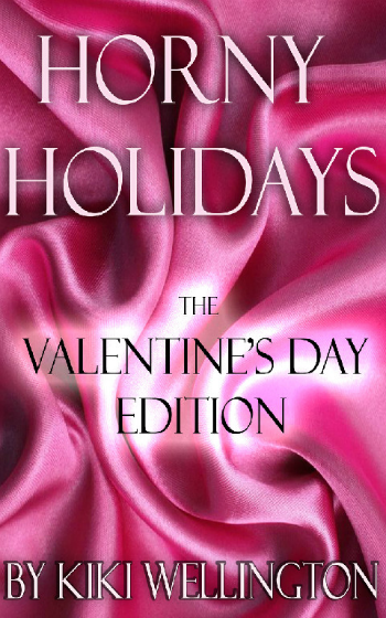 Horny Holidays - Valentines Edition by Kiki Wellington book cover