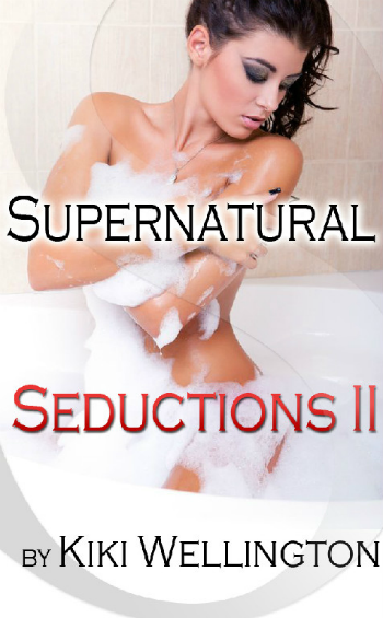Supernatural Seductions II by Kiki Wellington book cover